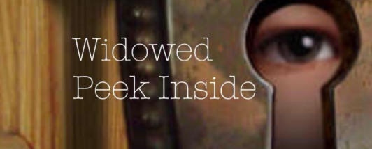 widowed peek inside